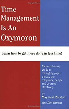 Time Management is an Oxymoron 9781585970964