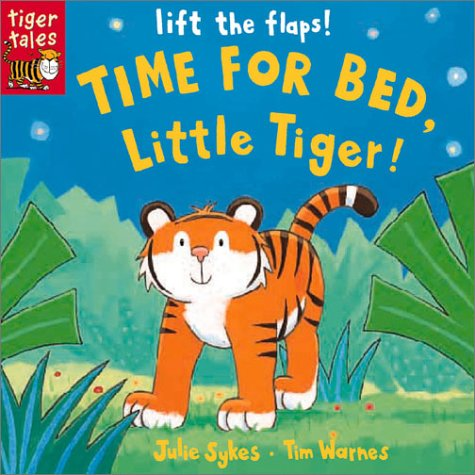 Time for Bed Little Tiger! 9781589256545