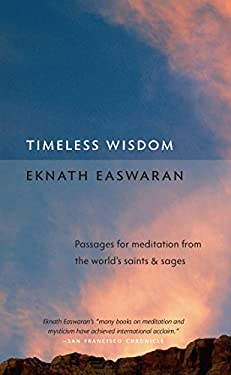 Timeless Wisdom: Passages for Meditation from the World's Saints & Sages 9781586380274