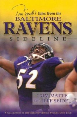 Tom Matte's Tales from the Baltimore Ravens Sideline 9781582617541