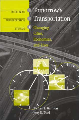 Tomorrow's Transportation: Changing Cities, Economies, and Lives 9781580530965