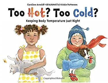 Too Hot? Too Cold?: Keeping Body Temperature Just Right 9781580892766