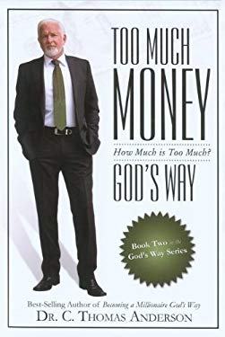 Too Much Money God's Way: How Much Is Too Much?
