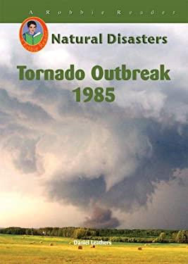 Tornado Outbreak, 1985 9781584155713