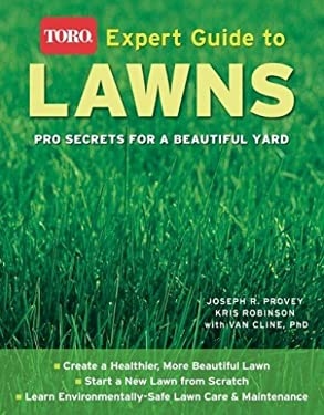 Toro Expert Guide to Lawns: Pro Secrets for a Beautiful Yard 9781580113755