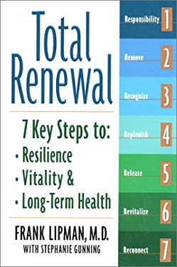 Total Renewal: 7 Key Steps to Resilience, Vitality, and Long-Term Health 9781585422296