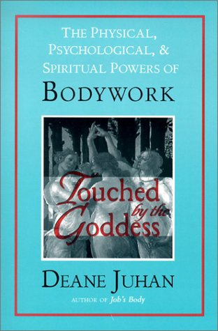Touched by the Goddess: The Physical, Psychological, & Spiritual Powers of Bodywork 9781581770810