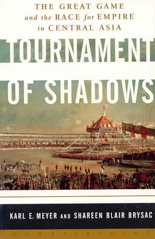 Tournament of Shadows: The Great Game and the Race for Empire in Central Asia 9781582431062
