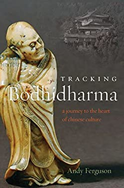 Tracking Bodhidharma: A Journey to the Heart of Chinese Culture 9781582438252
