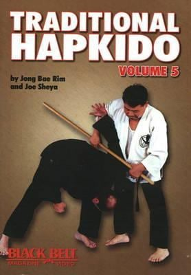 Traditional Hapkido: Vol. 5 9781581333770