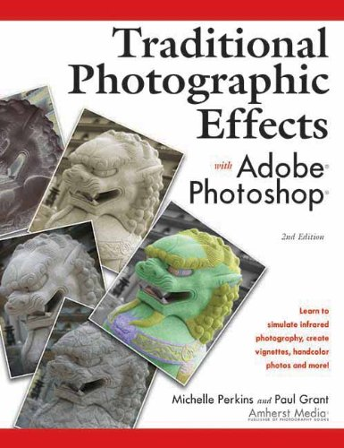 Traditional Photographic Effects with Adobe Photoshop 9781584281092