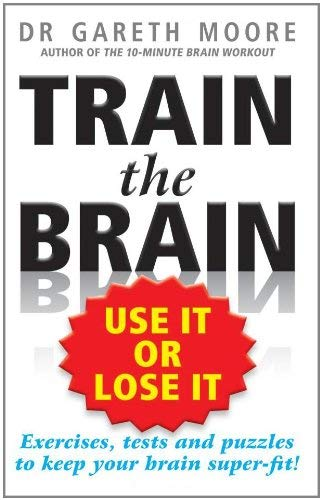 Train the Brain: Use It or Lose It 9781585427536