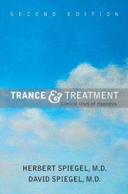 Trance and Treatment, Second Edition: Clinical Uses of Hypnosis