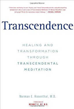 Transcendence: Healing and Transformation Through Transcendental Meditation 9781585428731