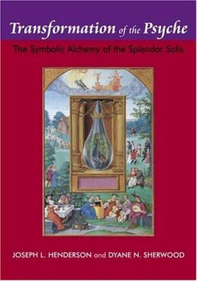 Transformation of the Psyche: The Symbolic Alchemy of the Spendour Solis