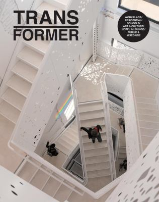 Transformer: Reuse, Renewal, and Renovation in Contemporary Architecture 9781584233824