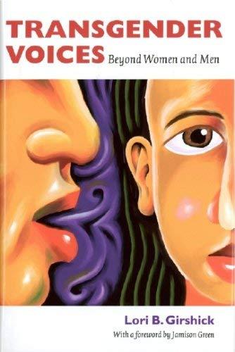 Transgender Voices: Beyond Women and Men 9781584656456