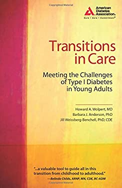 Transitions in Care: Meeting the Challenges of Type I Diabetes in Young Adults 9781580403245