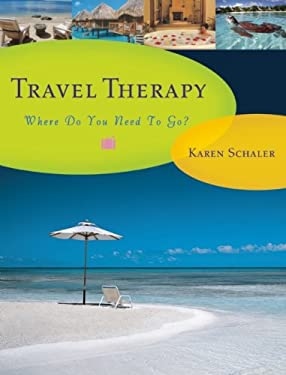 Travel Therapy: Where Do You Need to Go? 9781580052696