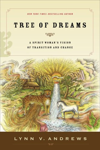 Tree of Dreams: A Spirit Woman's Vision of Transition and Change 9781585425785
