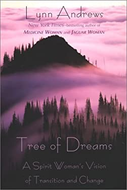 Tree of Dreams: A Spirit Woman's Vision of Transition and Change 9781585422159