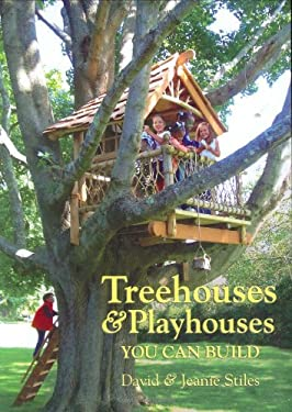 Treehouses & Playhouses You Can Build 9781586857806