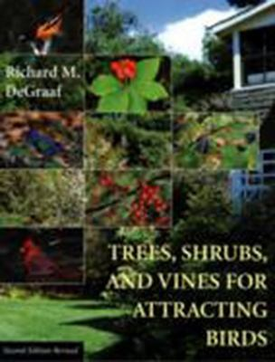 Trees, Shrubs, and Vines for Attracting Birds 9781584652151