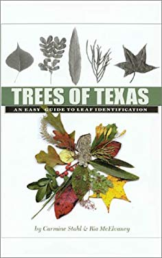 Trees of Texas: An Easy Guide to Leaf Identification 9781585442423