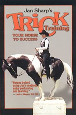 Trick Training Your Horse to Success 9781581501100