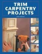 Trim Carpentry Projects 9781581593631