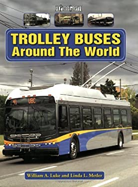 Trolley Buses Around the World: A Photo Gallery 9781583881750