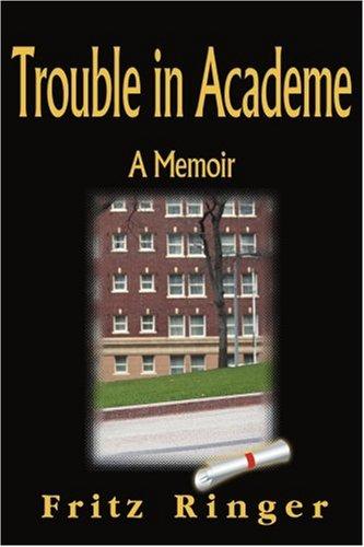Trouble in Academe: A Memoir 9781583482056