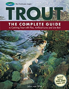 Trout: The Complete Guide to Catching Trout with Flies, Artificial Lures and Live Bait 9781589233720