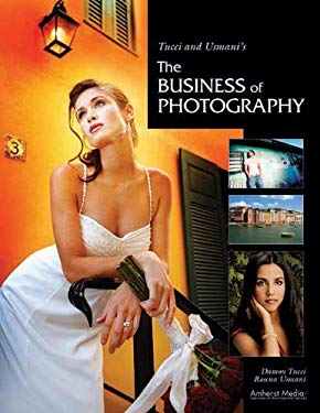 Tucci and Usmani's the Business of Photography 9781584289975