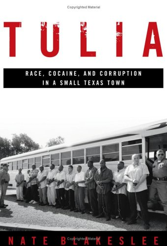 Tulia: Race, Cocaine, and Corruption in a Small Texas Town 9781586482190