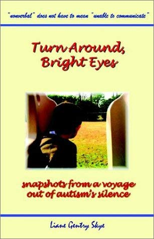 Turn Around, Bright Eyes - Snapshots from a Voyage Out of Autism's Silence 9781589610248