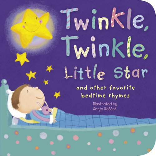 Twinkle, Twinkle, Little Star: And Other Favorite Bedtime Rhymes 9781589257870