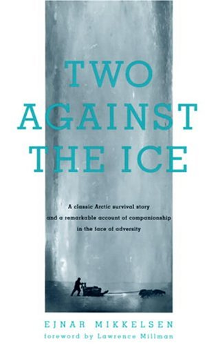 Two Against the Ice 9781586420574