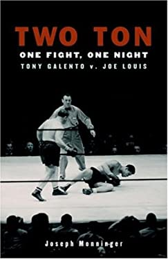 Two Ton: One Fight, One Night -Tony Galento v. Joe Louis 9781586421151