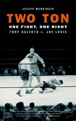 Two Ton: One Night, One Fight: Tony Galento v. Joe Louis 9781586421380