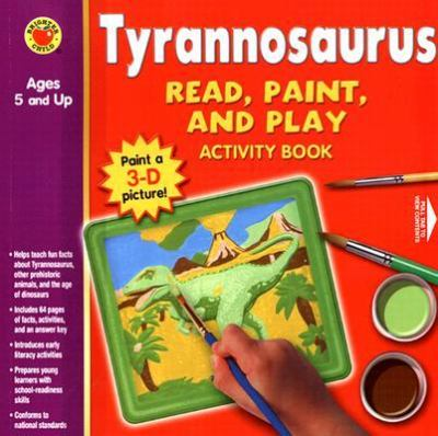 Tyrannosaurus [With 3-D Canvas, 5 Practice Sheets and 3 Paint Brushes and 6 Non Toxic Paint Colors] 9781588455710
