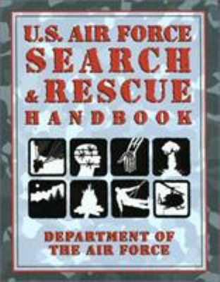 U.S. Air Force Search & Rescue Handbook 9781585745555