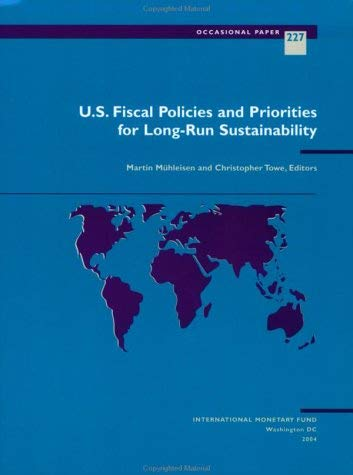 U.S. Fiscal Policies and Priorities for Long-Run Sustainability 9781589062955