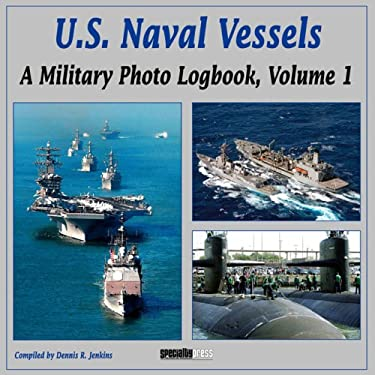 U.S. Naval Vessels, Volume 1: A Military Photo Logbook 9781580071154