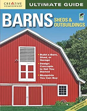 Ultimate Guide: Barns, Sheds & Outbuildings 9781580114837