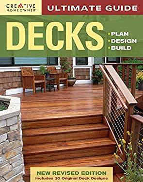 Ultimate Guide: Decks: Plan, Design, Build