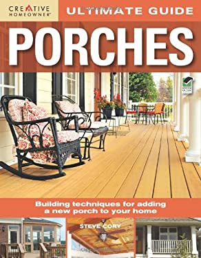 Ultimate Guide: Porches 9781580114912