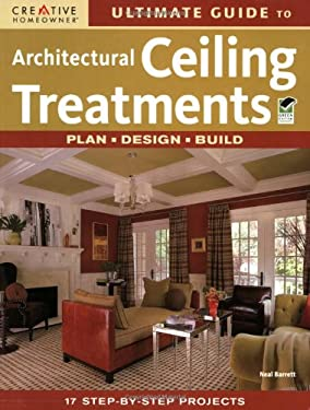 Ultimate Guide to Architectural Ceiling Treatments 9781580114141