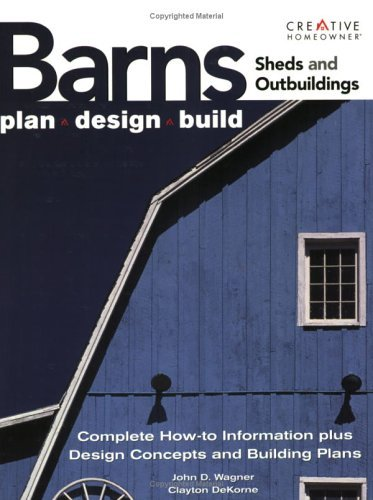 Ultimate Guide to Barns, Sheds and Outbuildings: Plan, Design, Build 9781580112369