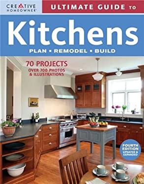 Ultimate Guide to Kitchens: Plan, Remodel, Build 9781580113403